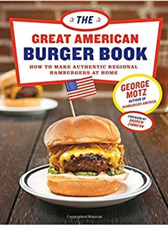 The Great American Burger Book: Make Authentic Regional Hamburgers at Home