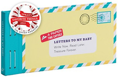 Letters to My Baby: Write Now. Read Later.
