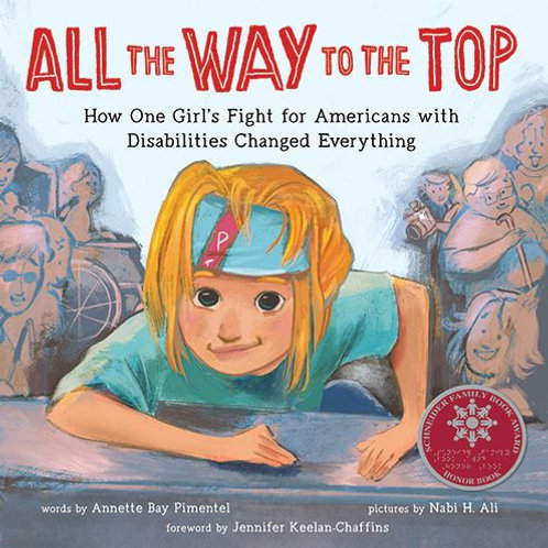 All the Way to the Top: How One Girl's Fight for Americans with Disabilities Cha