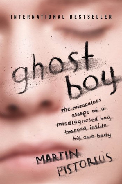 Ghost Boy: The Miraculous Escape of a Misdiagnosed
