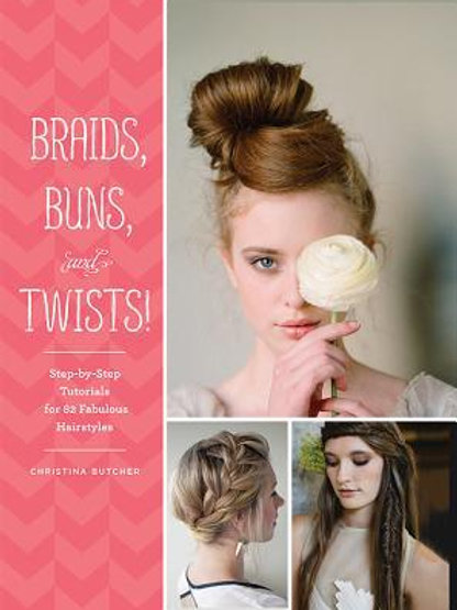 Braids, Buns, and Twists! : Step-By-Step Tutorials