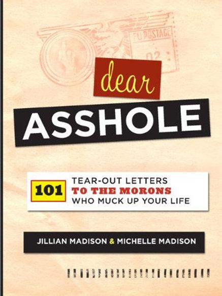 Dear Asshole :