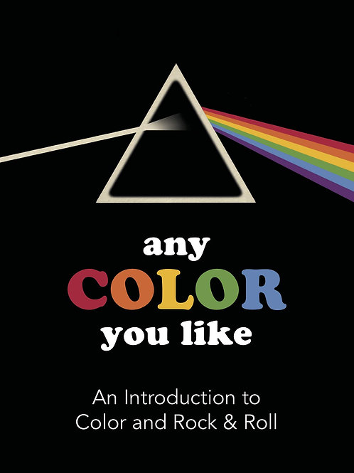 Any Color You Like: An Introduction to Colors and Rock & Roll