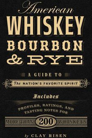 American Whiskey, Bourbon & Rye : A Guide to the N