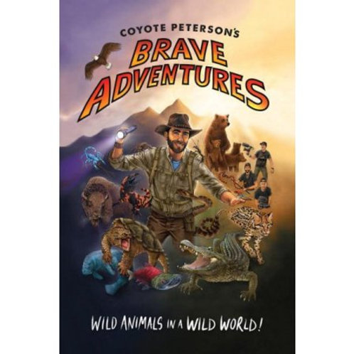 Coyote Peterson's Brave Adventures: Wild Animals