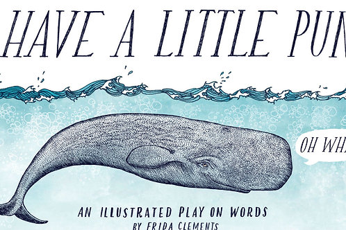 Have a Little Pun: An Illustrated Play on Words