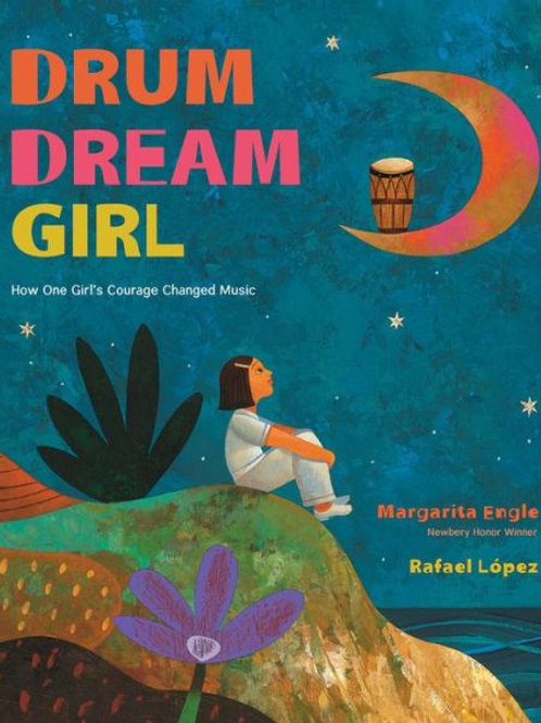 Drum Dream Girl: One Girl's Courage Changed Music