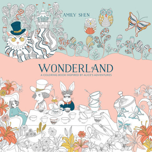 Wonderland: A Coloring Book Inspired by Alice