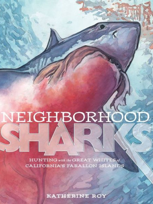 Neighborhood Sharks: Hunting with the Great Whites