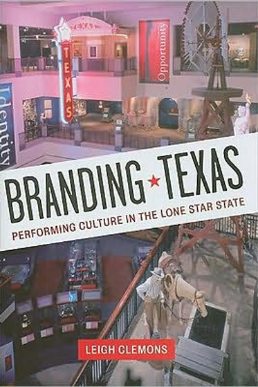 Branding Texas: Performing Culture *Mint