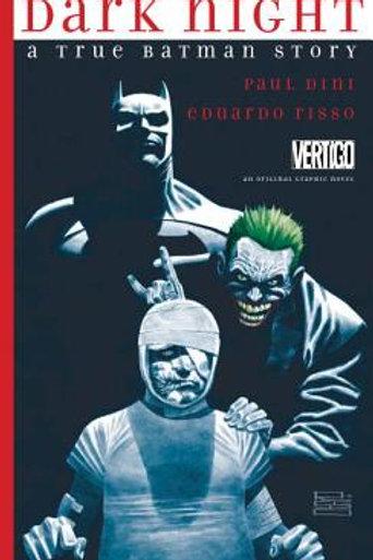 Dark Night : A True Batman Story