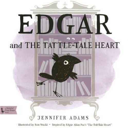 Edgar and the Tattle-Tale Heart : A Babylit(r) Book: Inspired by Edgar Allan Poe