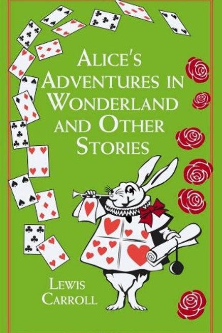 Alice's Adventures in Wonderland: & Other Stories