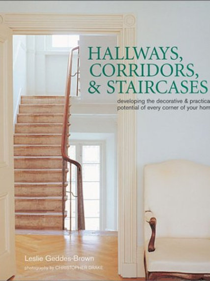Hallways, Corridors, & Staircases: Developing the
