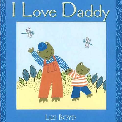 I Love Daddy: Super Sturdy Picture Books