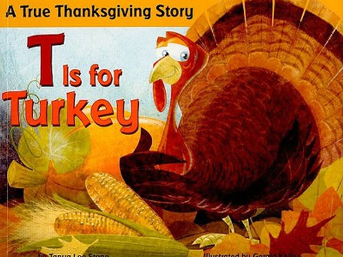 T Is for Turkey : A True Thanksgiving Story