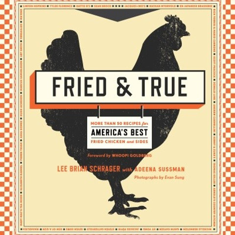 Fried & True: More than 50 Recipes