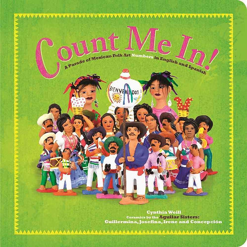 Count Me in: A Parade of Mexican Folk Art Numbers in English and Spanish