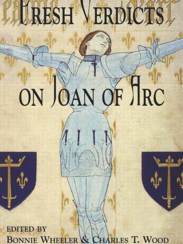 The Canonization of Joan of Arc - By Dr. Henry Ansgar Kelly