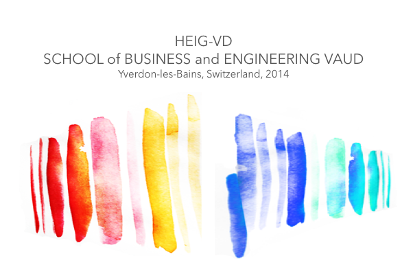 HEIG-VD SCHOOL of BUSINESS and ENGINEERING VAUD Yverdon-les-Bains, Switzerland