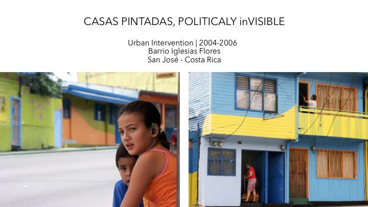 Casas Pintadas- Politicaly invisible