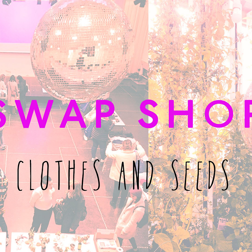 Swap Shop: Clothes & Seeds