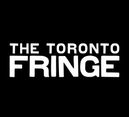 6 Toronto Fringe Shows You Don't Want To Miss.