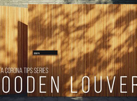 Corona tutorial #3 - Wooden Louver
