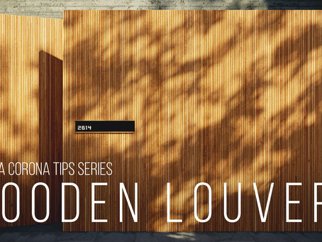 Corona tutorial #3 - Wooden Louver