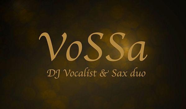 VoSSa DJ Vocalist & Sax duo