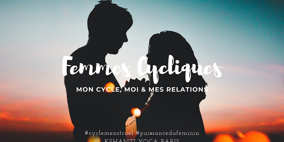 Femmes Cycliques : mon cycle & mes relations