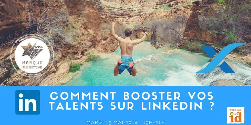 Comment booster vos talents sur LinkedIn ?