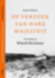 Op verzoek van Hare Majesteit. De oorlog van Wiardi Beckman. Becker & Becker, Boom uitgevers.