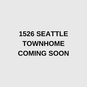 1520 NORTH SEATTLE COMING SOON