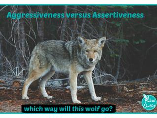 Aggressiveness vs. Assertiveness