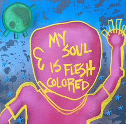 My Soul is Flesh Colored