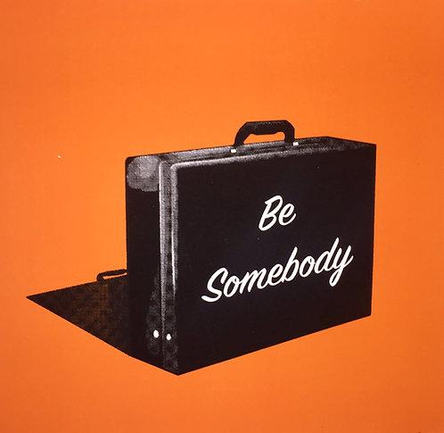 "Solus ""Be Somebody"" print"