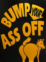 Bump Your Ass Off