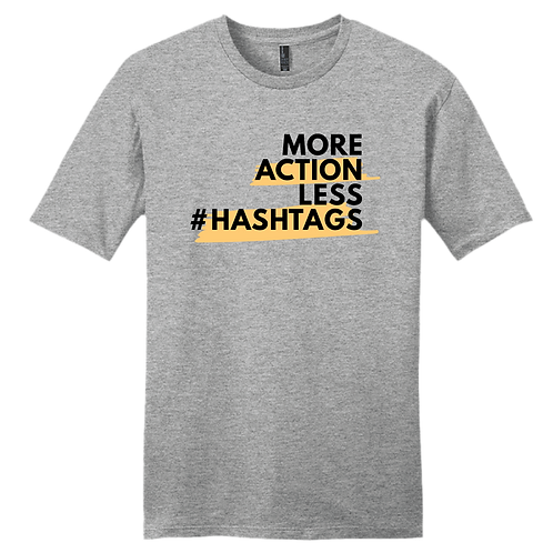 More Action Less #Hashtags - Grey