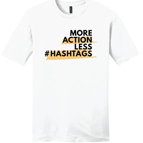 More Action Less #Hashtags - White