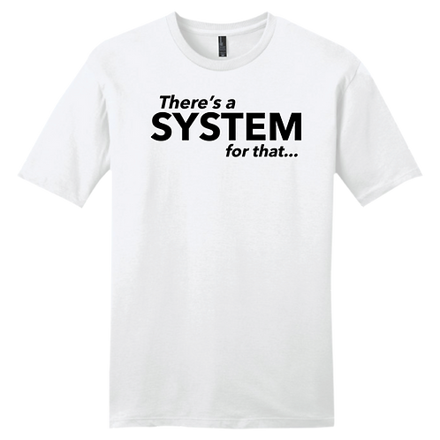 There's A System For That - White