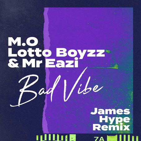 M.O & Mr. Eazi Ft Lotto Boyzz - Bad Vibe (James Hype Remix) OUT NOW!