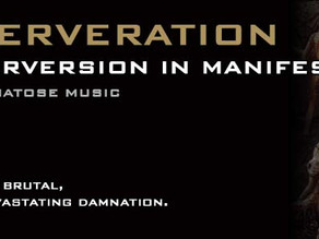 Perveration plumb disturbing depths with the brutal death metal of Perversion In Manifest Disease!