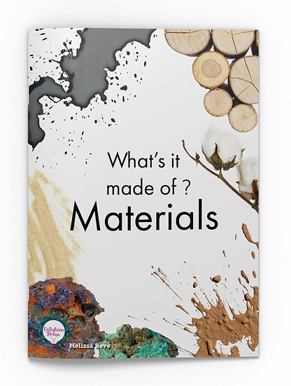 WHAT'S IT MADE OF? MATERIALS