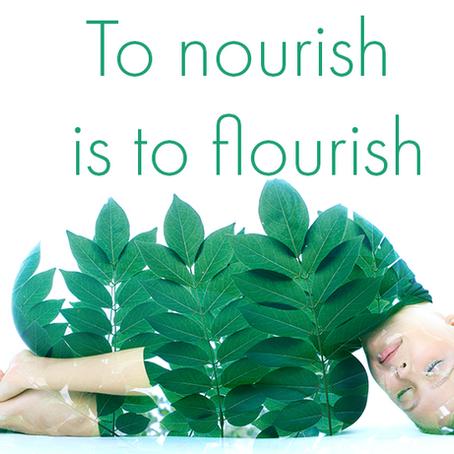 To nourish is to flourish. Self-care for educators.
