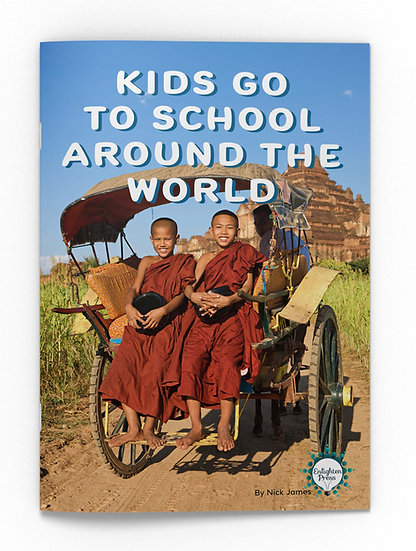 KIDS GO TO SCHOOL AROUND THE WORLD