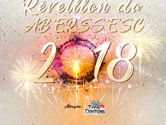 Convites para o Réveillon 2018 da ABERSSESC começam a ser vendidos na próxima segunda-feira (13/11)