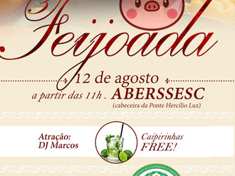 Venha participar da 3ª Feijoada da ABERSSESC no dia12 de agosto