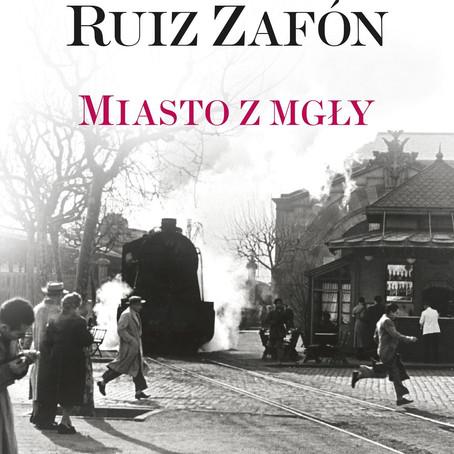 MIASTO Z MGŁY - Carlos Ruiz Zafon