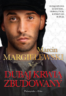 DUBAJ KRWIĄ ZBUDOWANY - Marcin Margielewski